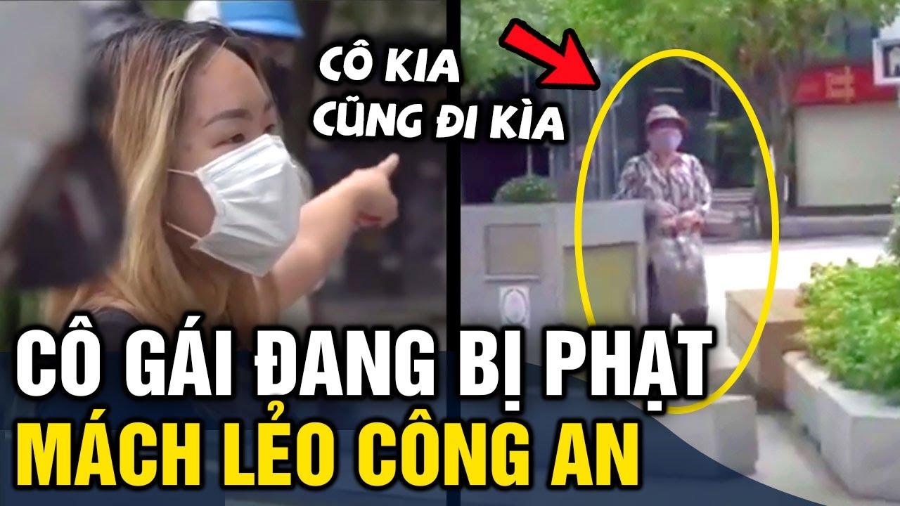 Đang bị xử phạt vì ra đường không cần thiết, cô gái 'MÁCH LẺO' chỉ điểm người phụ nữ bên đường