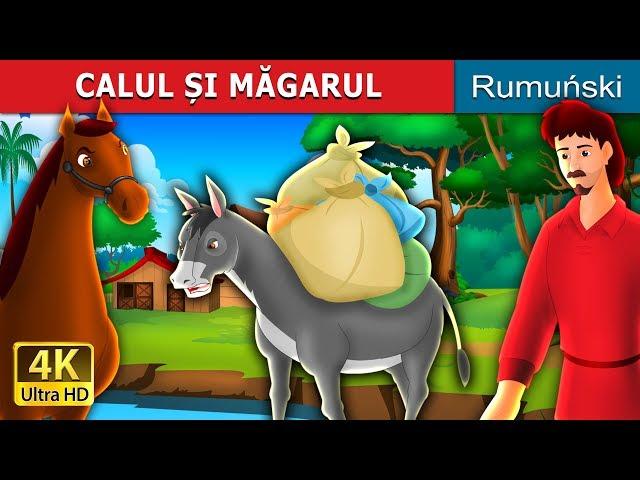CALUL ȘI MĂGARUL   Povesti pentru copii   Romanian Fairy Tales
