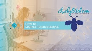 How to Market to Rich People