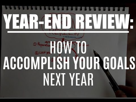 Year-End Review - How to Accomplish Your 2018 Goals