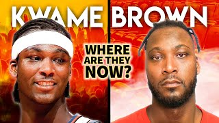 Kwame Brown   Where Are They Now?  