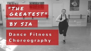 """""""The Greatest"""" by SIA dance fitness choreo"""