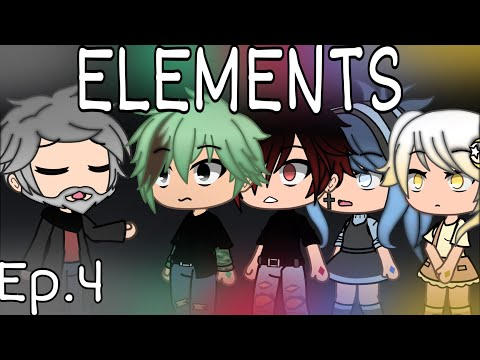ELEMENTS ~ Ep. 4 | Gacha Life Series