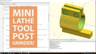 Open SCAD  - 3D Printable Mini Lathe Tool Post Grinder!