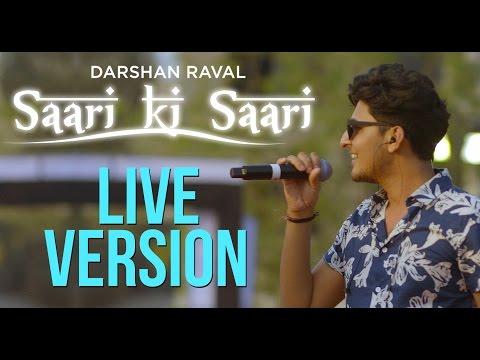 Saari Ki Saari - Darshan Raval | Live in...