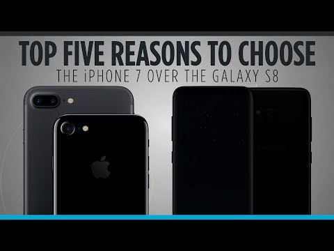 Top Five Reasons to Choose the iPhone 7 Over the Galaxy S8