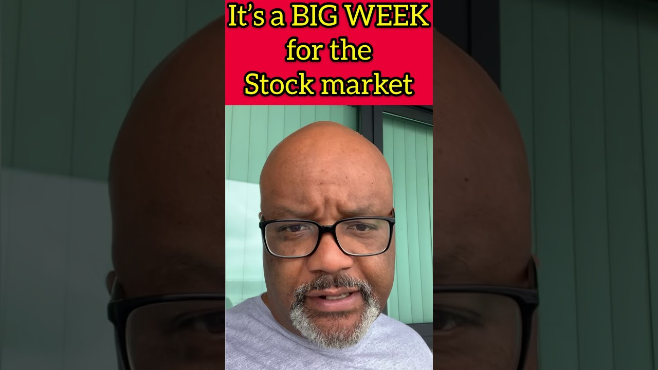 Expect a big week in the stock market