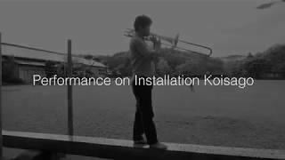 Performance on Installation Koisago