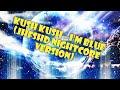 Kush Kush - I'm Blue (JHFSHD Nightcore Version)