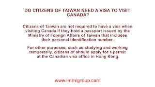 Do citizens of Taiwan need a visa to visit Canada?