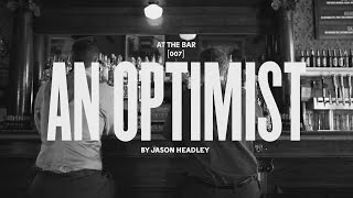 At the Bar - An Optimist