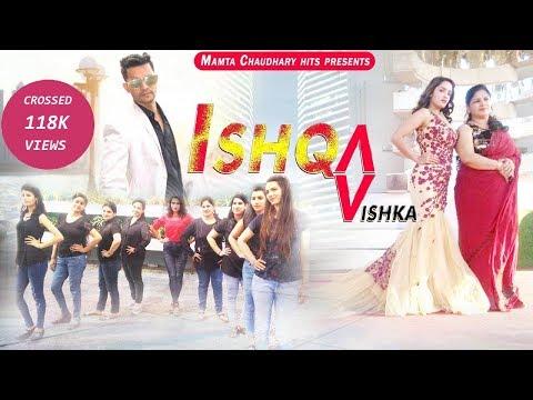 Ishka Vishka Punjabi Song | Dance Video | New Bollywood Song 2018 | HD Video