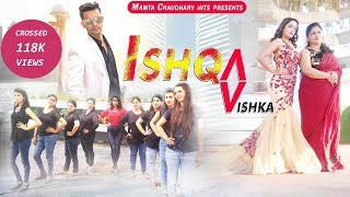 Ishqa Vishka Song | Dance | New Bollywood Song 2018 | HD