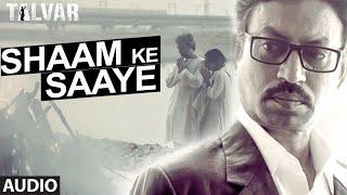 Shaam Ke Saaye Full AUDIO Song - Arijit Singh   Talvar   T-Series Thumb
