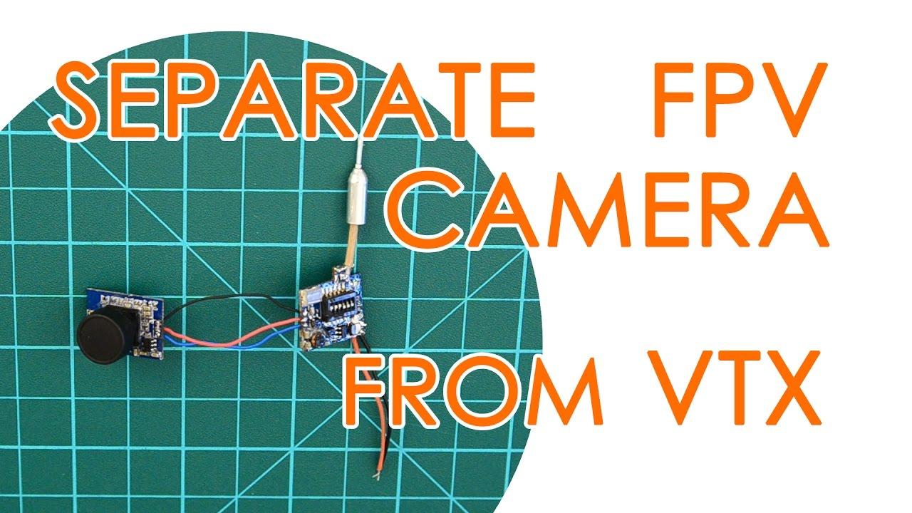 How To Separate The Fpv Camera From Vtx Of An Aio Combo 600tvl Wire Diagram