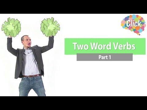 Click [by Mahidol] Two Word Verbs - Part 1 - คำศัพท์ที่ควรรู้ Phrasal Verbs