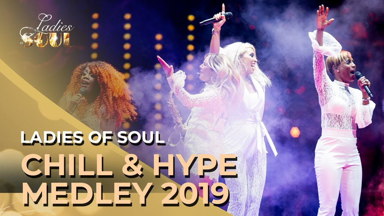 Ladies Of Soul 2019 Chill Hype Medley Youtube
