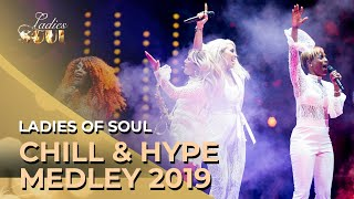 Ladies of Soul 2019 | Chill & Hype Medley