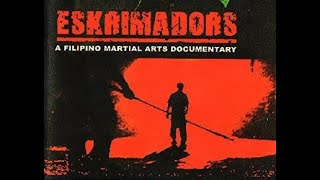 Eskrimadors (Documentary On The Filipiono Martial Art Escrima)