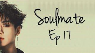 [BTS Jungkook FF] 'Soulmate' | Ep. 17