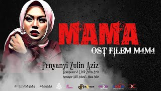 Zulin Aziz - MAMA [ Official Lyric Video ] [ OST FILEM M4M4 ]