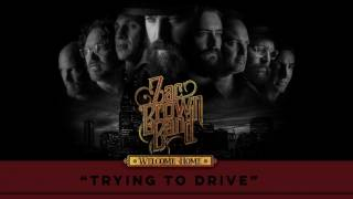 Zac Brown Band - Trying To Drive (Audio Stream)