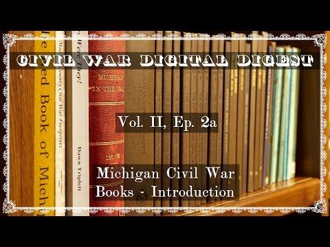 Michigan Civil War Books: Introduction - Volume II, Episode 2a