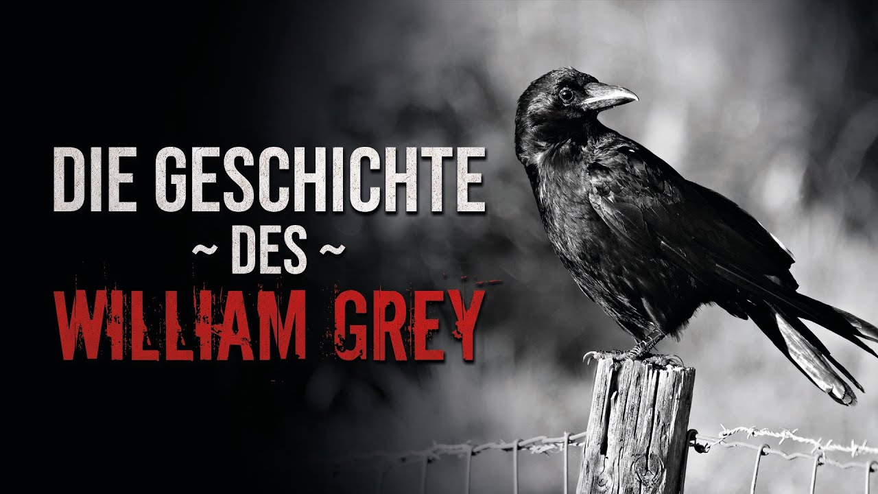 "Creepypasta ""Die Geschichte des William Grey"" German/Deutsch"