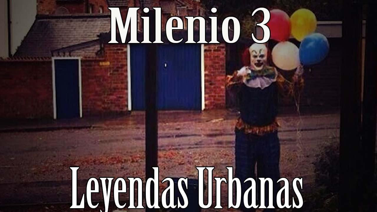 Milenio 3 - Leyendas Urbanas - YouTube