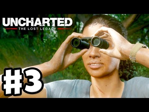 Uncharted: The Lost Legacy - Gameplay Walkthrough Part 3 - Chapter 3: Homecoming (PS4 Pro)