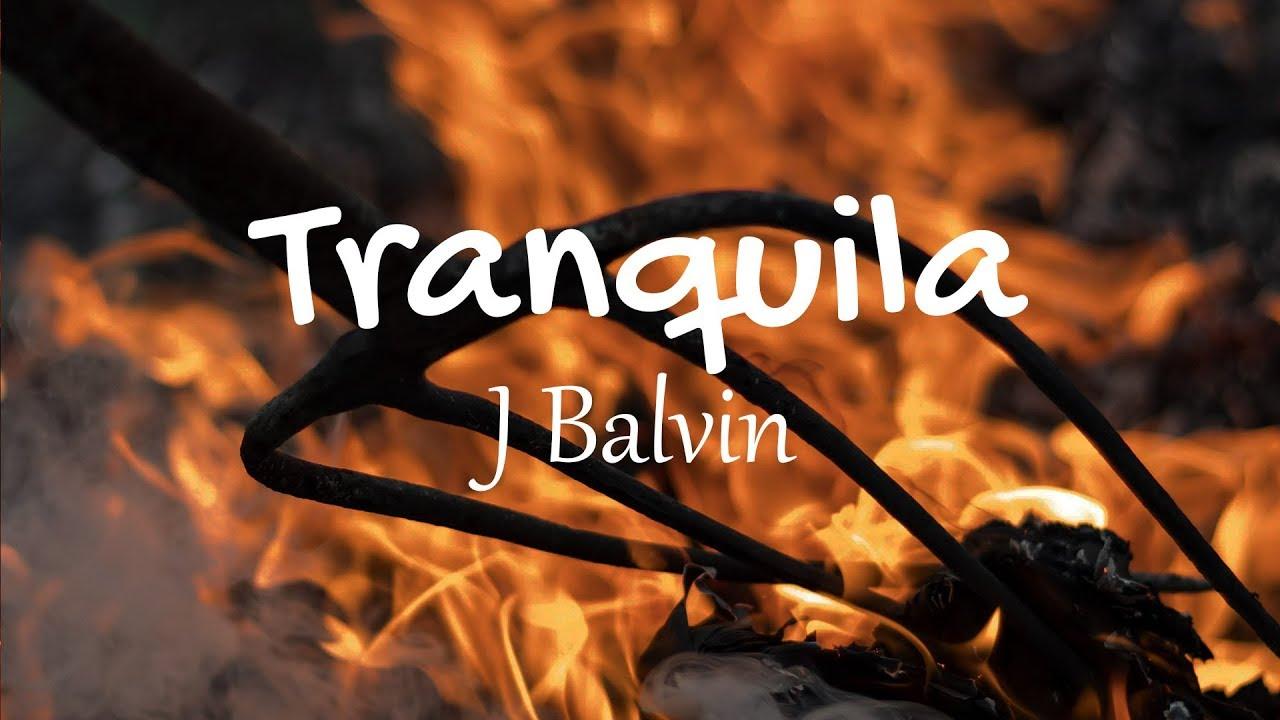 Download J Balvin - Tranquila (Lyrics / Letras) | Gasolina