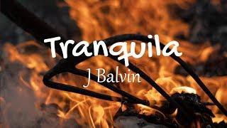J Balvin - Tranquila (Lyrics / Letras) | Gasolina