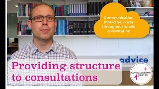 Providing structure to your healthcare consultations