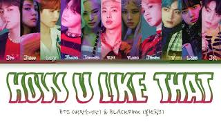 How Would BTS & BLACKPINK Sing How You Like That By BLACKPINK (FANAMDE)