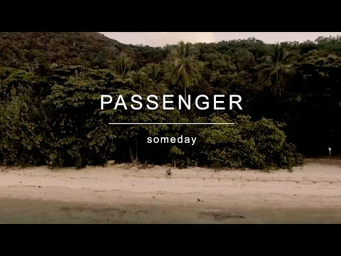 Passenger  -  Someday