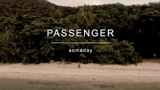 [2.81 MB] Passenger | Someday