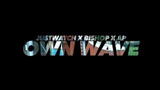 Own Wave -  (AOC All-Stars) JusWatch x Bishop x AP Swisher