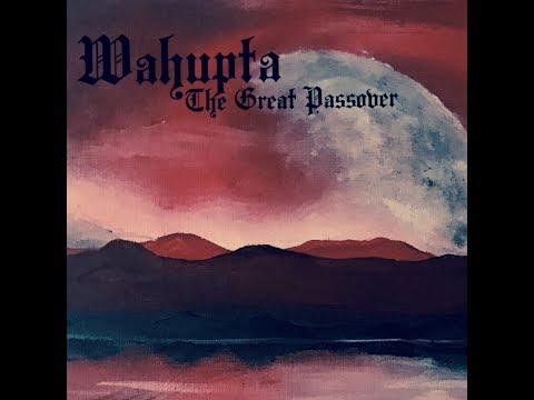 Wahupta - The Great Passover (Full Album  2016)
