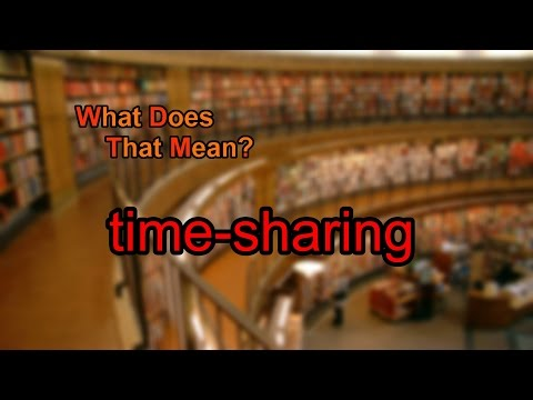 What does time-sharing mean?