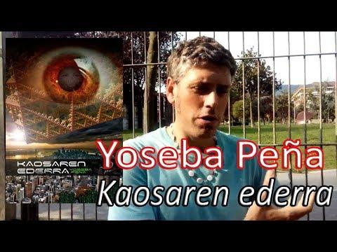 Kaosaren ederra - Yoseba Peña (Gaumin sormen-etxea) - Fernando Morillo Grande (Sorginetxe istorioak)