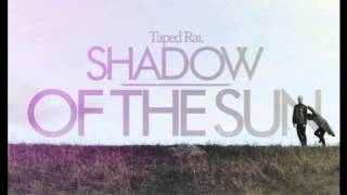 Taped Rai - Shadow of the Sun - SiriusXM BPM Electro Version