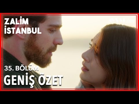Zalim İstanbul 35. Bölüm Geniş Özet