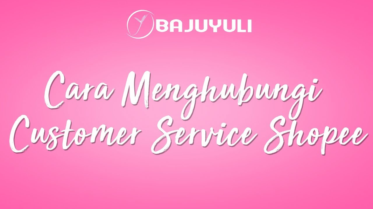 Cara Menghubungi Customer Service Shopee Bajuyuli Blog