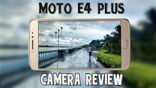 Moto E4 Plus Camera Review With Sample Photos And Videos | Hindi |
