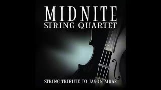 I'm Yours MSQ Performs Jason Mraz by Midnite String Quartet