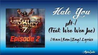 pH-1 - Hate You (Feat. 우원재) (Prod. 코드 쿤스트) Lyrics/가사 [Han|Rom|Eng] ㅣ쇼미더머니 777 Episode 2