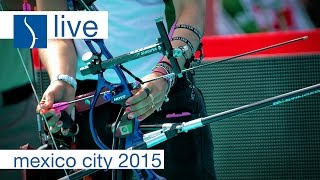 Live Session: Recurve Quarterfinals | Mexico City 2015