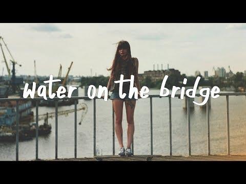 Chelsea Cutler - Water On The Bridge (Lyric Video)