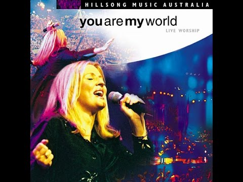 Hillsong- You are my world-Full album-Non stop