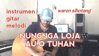 Melodi gitar lagu penyembahan NUNGNGA LOJA AU O TUHAN instrumen gitar lagu rohani (waren sihotang)